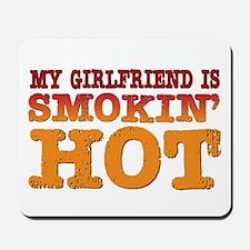 My Girlfriend is Smokin Hot Mousepad