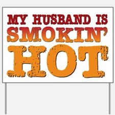 My Husband is Smokin Hot Yard Sign
