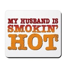 My Husband is Smokin Hot Mousepad