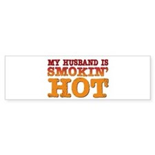 My Husband is Smokin Hot Bumper Bumper Sticker