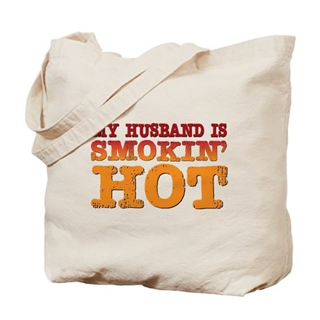 My Husband is Smokin Hot Tote Bag