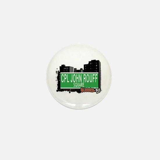 CPL JOHN ROUFF SQUARE, QUEENS, NYC Mini Button