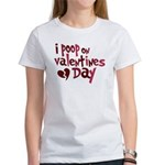 I Poop On Valentine's Day Women's T-Shirt