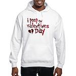 I Poop On Valentine's Day Hooded Sweatshirt