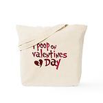 I Poop On Valentine's Day Tote Bag