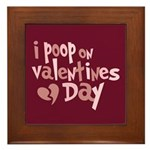 I Poop On Valentine's Day Framed Tile