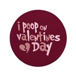 "I Poop On Valentine's Day 3.5"" Button (100 pack)"