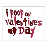 I Poop On Valentine's Day Small Poster
