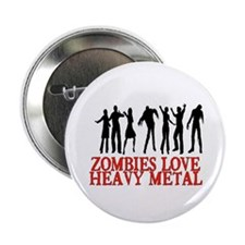 """ZOMBIES LOVE HEAVY METAL 2.25"""" Button"""
