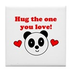 HUG THE ONE YOU LOVE Tile Coaster