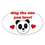 HUG THE ONE YOU LOVE Oval Sticker