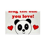 HUG THE ONE YOU LOVE Rectangle Magnet