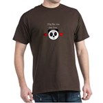 HUG THE ONE YOU LOVE Dark T-Shirt
