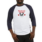 HUG THE ONE YOU LOVE Baseball Jersey