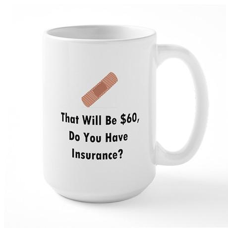 Do You Have Insurance? Large Mug