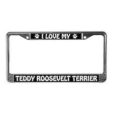 I Love My Teddy Roosevelt Terrier License Frame