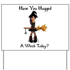 Hugged A Witch? Yard Sign