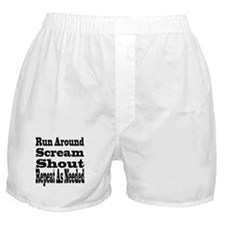 Run Around, Scream, Shout, Re Boxer Shorts