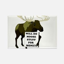 Will Do Moose Stuff For Money Rectangle Magnet