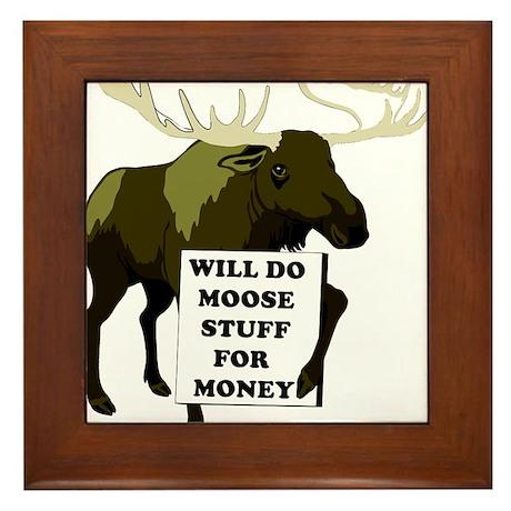 Will Do Moose Stuff For Money Framed Tile