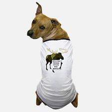 Will Do Moose Stuff For Money Dog T-Shirt