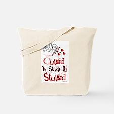 Cupid Is Stuck On Stupid Tote Bag
