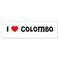 I LOVE COLOMBO Bumper Bumper Bumper Sticker