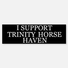 Trinity Horse Haven Support Bumper Bumper Bumper Sticker