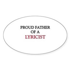 Proud Father Of A LYRICIST Oval Decal