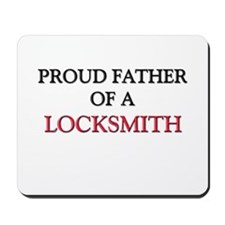 Proud Father Of A LOCKSMITH Mousepad