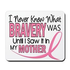 Bravery (Mother) Breast Cancer Awareness Mousepad