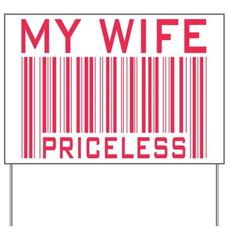 My Wife Priceless Barcode Yard Sign