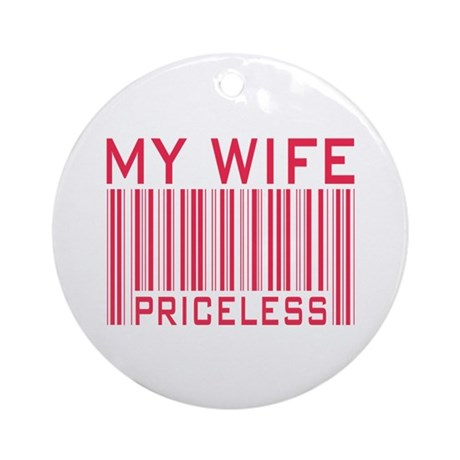 My Wife Priceless Barcode Ornament (Round)