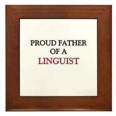 Proud Father Of A LINGUIST Framed Tile
