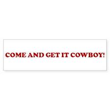 COME AND GET IT COWBOY! Bumper Sticker (10 pk)