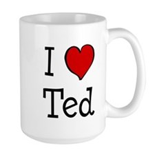 I love Ted Ceramic Mugs