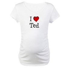 I love Ted Shirt