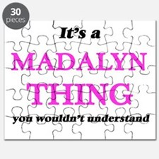 It's a Madalyn thing, you wouldn't Puzzle