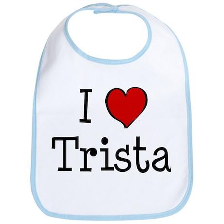 I love Trista Bib