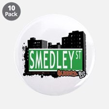 "SMEDLEY STREET, QUEENS, NYC 3.5"" Button (10 pack)"