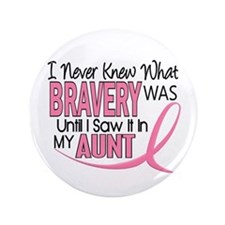 "Bravery (Aunt) Breast Cancer Support 3.5"" Button"