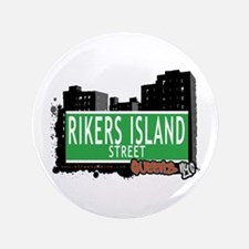 """RIKERS ISLAND STREET, QUEENS, NYC 3.5"""" Button"""
