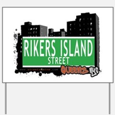 RIKERS ISLAND STREET, QUEENS, NYC Yard Sign