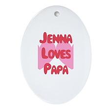 Papa Loves Jenna Oval Ornament