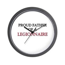 Proud Father Of A LEGIONNAIRE Wall Clock