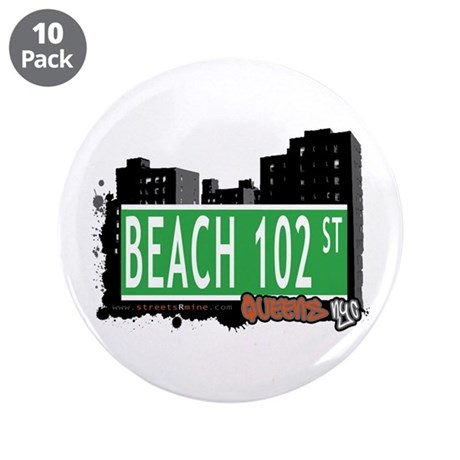 "BEACH 102 STREET, QUEENS, NYC 3.5"" Button (10 pack"
