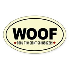 WOOF- Obey the Giant Schnauzer! Decal
