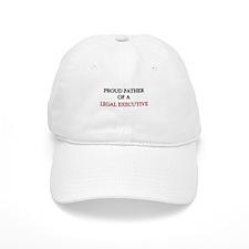 Proud Father Of A LEGAL EXECUTIVE Baseball Cap