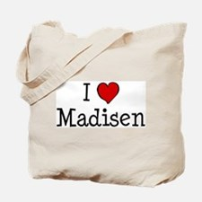 I love Madisen Tote Bag