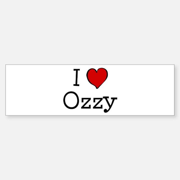 I love Ozzy Bumper Bumper Bumper Sticker